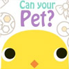 CAN YOUR PET?